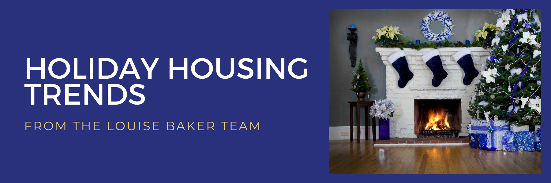 Holiday Housing Trends with The Louise Baker Team
